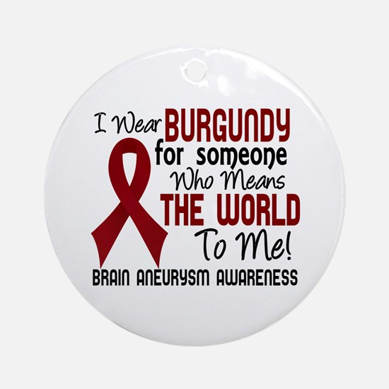 Brain Aneurysm MeansWorldToMe2 Ornament (Round)