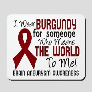 Brain Aneurysm MeansWorldToMe2 Mousepad