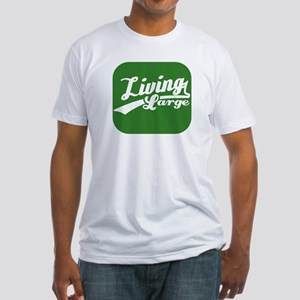 Living large Fitted T-Shirt