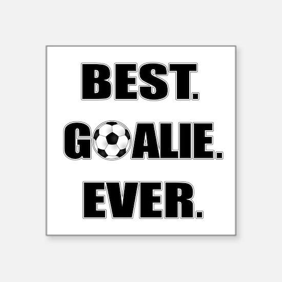 "Best. Goalie. Ever. Square Sticker 3"" x 3"""