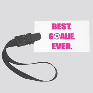 Best. Goalie. Ever. Pink Large Luggage Tag
