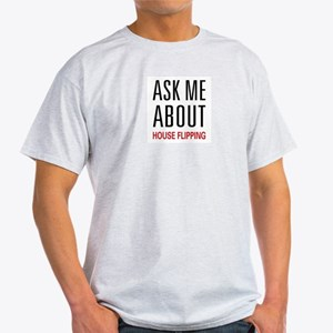 Ask Me House Flipping Light T-Shirt