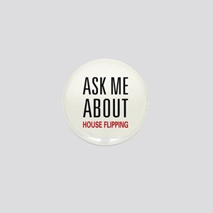 Ask Me House Flipping Mini Button