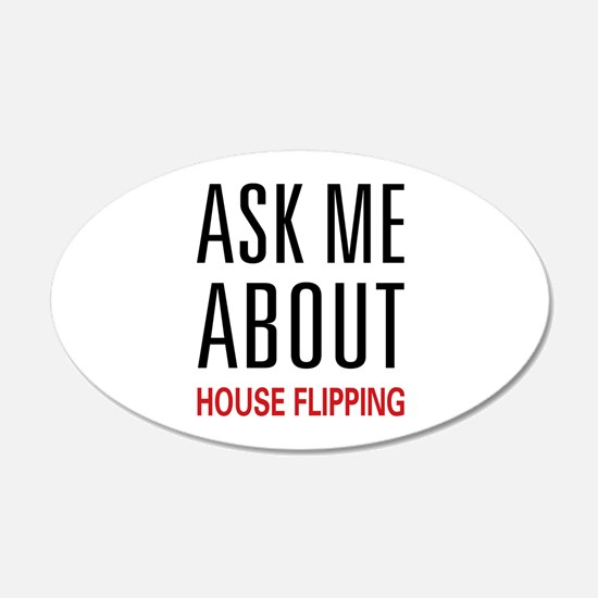 Ask Me House Flipping 22x14 Oval Wall Peel