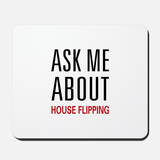 Ask Me House Flipping Mousepad