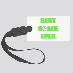 Best. Goalie. Ever. Green Large Luggage Tag