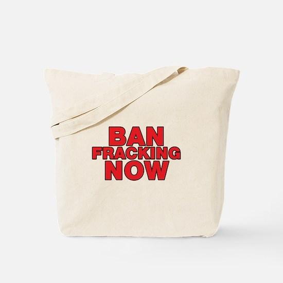 BAN FRACKING NOW Tote Bag