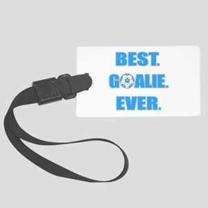 Best. Goalie. Ever. Blue Large Luggage Tag