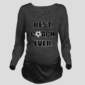 Best. Coach. Ever. B Long Sleeve Maternity T-Shirt