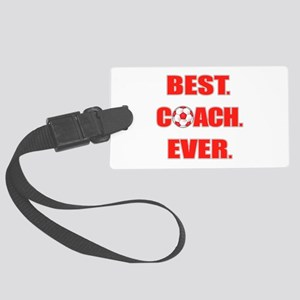 Best. Coach. Ever. Red Large Luggage Tag