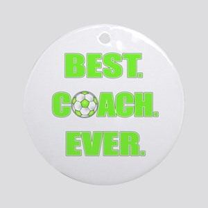 Best. Coach. Ever. Green Ornament (Round)