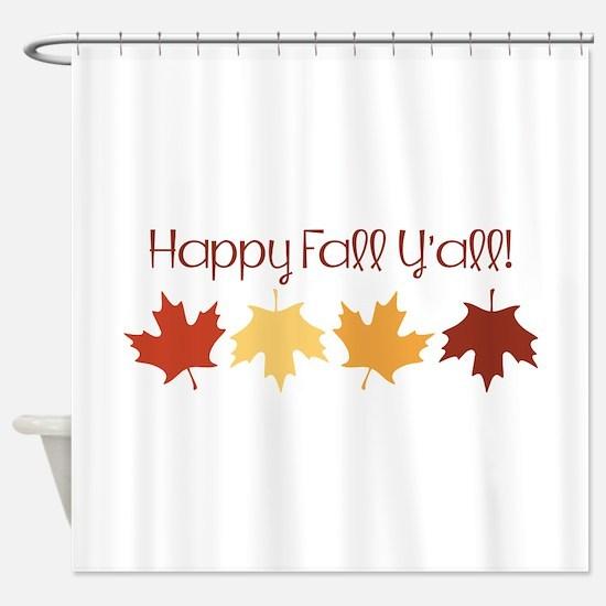 Happy Fall Yall! Shower Curtain