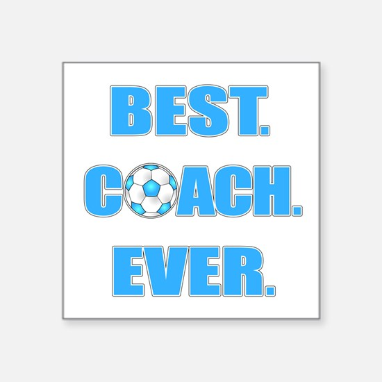 "Best. Coach. Ever. Blue Square Sticker 3"" x 3"""