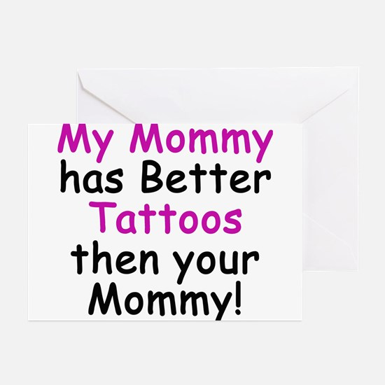 My Mommy has better Tattoos Greeting Cards (Packag