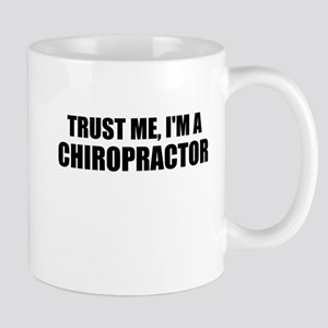 Trust Me, Im A Chiropractor Mugs