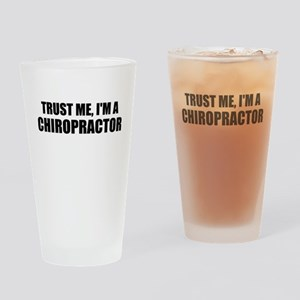 Trust Me, Im A Chiropractor Drinking Glass