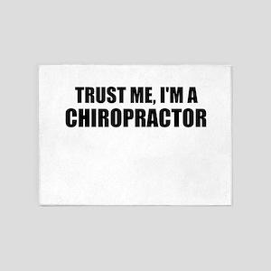 Trust Me, Im A Chiropractor 5'x7'Area Rug