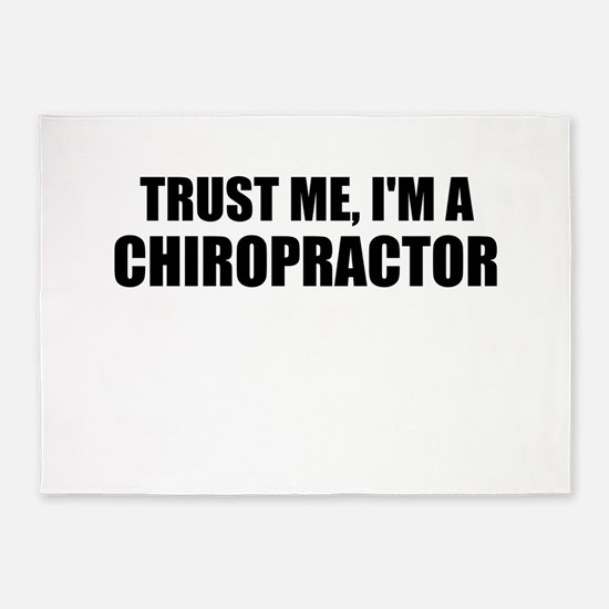 Trust Me, Im A Chiropractor 5'x7'Area Rug