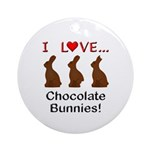 I Love Chocolate Bunnies Ornament (Round)