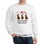 I Love Chocolate Bunnies Sweatshirt