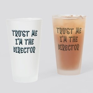 Trust Me Im the Director Drinking Glass