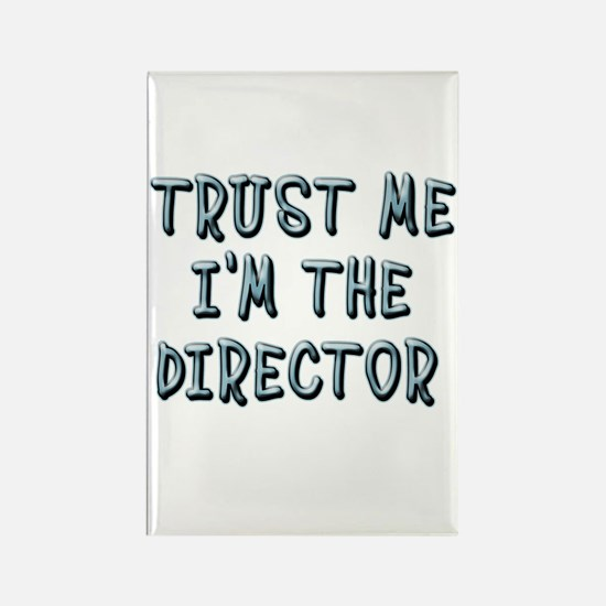 Trust Me Im the Director Rectangle Magnet