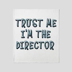 Trust Me Im the Director Throw Blanket