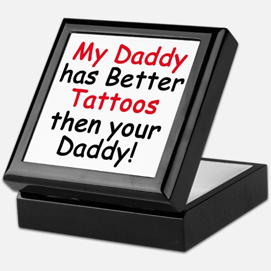 My Daddy has Better Tattoos Keepsake Box