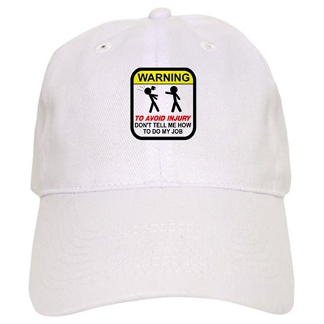 9ad12aabadf Don t tell me how to do job Baseball Cap by EverybodyShirts1