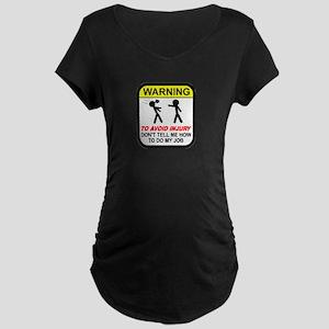 Don't tell me how to do job Maternity Dark T-Shirt