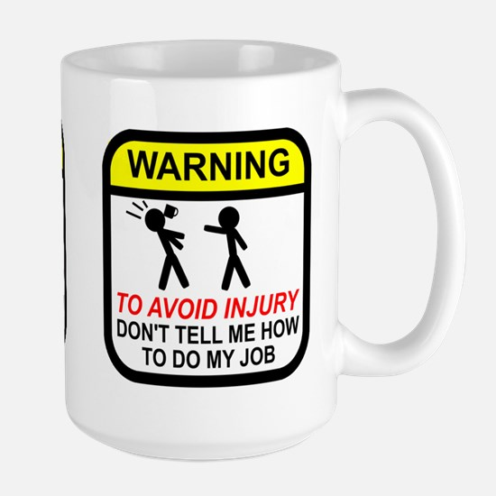 Don't tell me how to do job Large Mug
