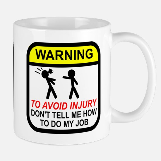 Don't tell me how to do job Mug