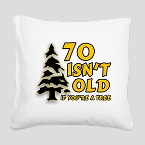 70 isn't old Square Canvas Pillow