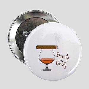 "Brandy is Dandy 2.25"" Button"