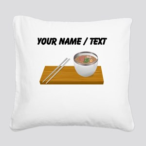 Custom Asian Soup Square Canvas Pillow