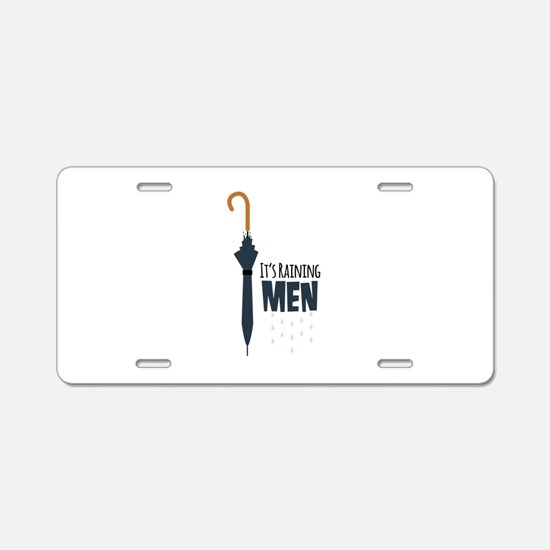 Its Raining Men Aluminum License Plate