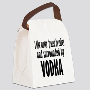 vodka humor Canvas Lunch Bag