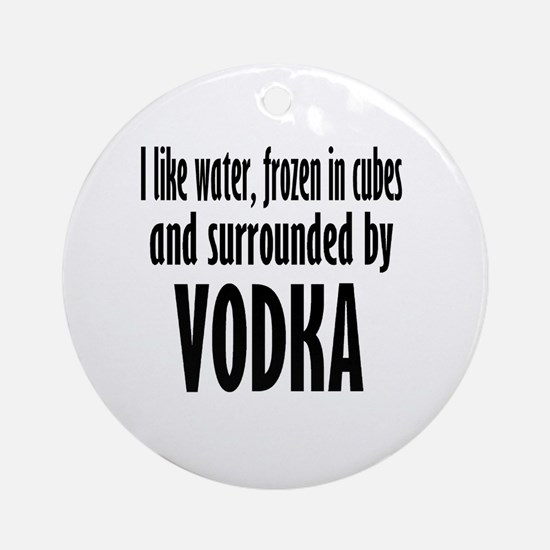 vodka humor Round Ornament