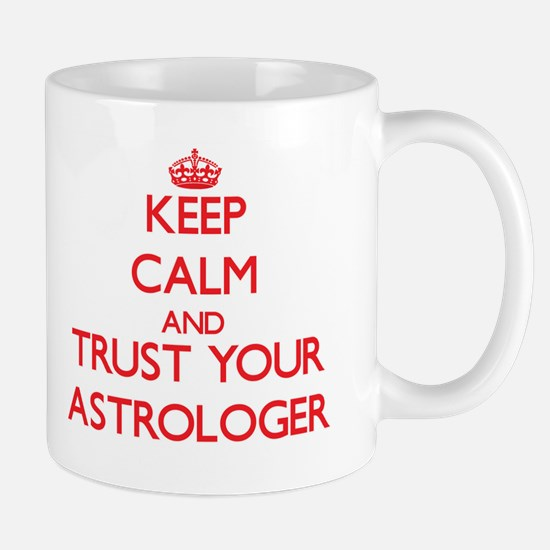 Keep Calm and trust your Astrologer Mugs