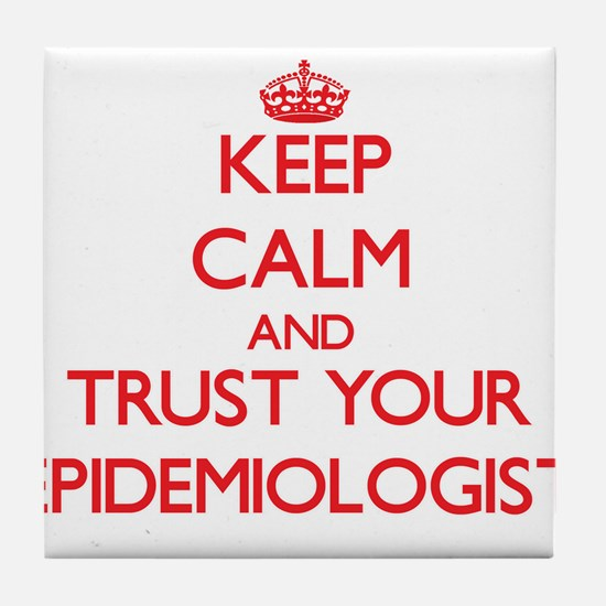 Keep Calm and trust your Epidemiologist Tile Coast