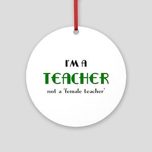 Just A Teacher Ornament (Round)