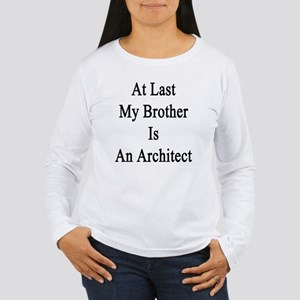 At Last My Brother Is  Women's Long Sleeve T-Shirt