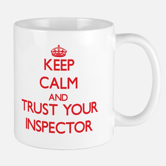 Keep Calm and trust your Inspector Mugs