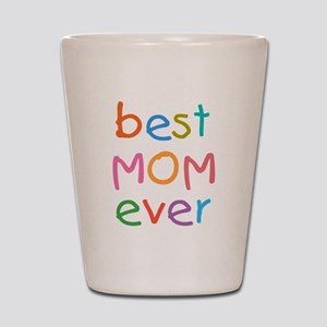 Kid's Best Mom Ever Shot Glass