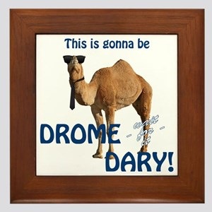 This is gonna be DROME...DARY Framed Tile