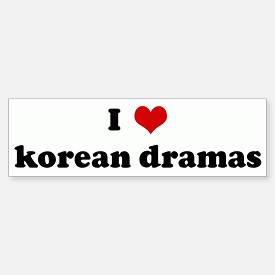 I Love korean dramas Bumper Bumper Bumper Sticker