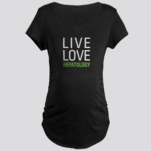 Live Love Hepatology Maternity Dark T-Shirt
