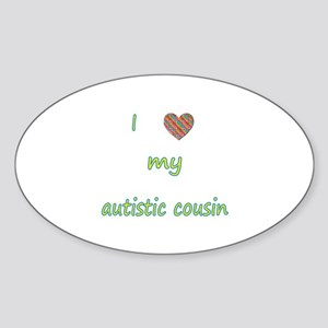 I love my autistic cousin (2) Sticker (Oval)