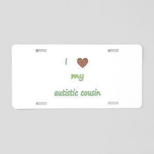 I love my autistic cousin ( Aluminum License Plate