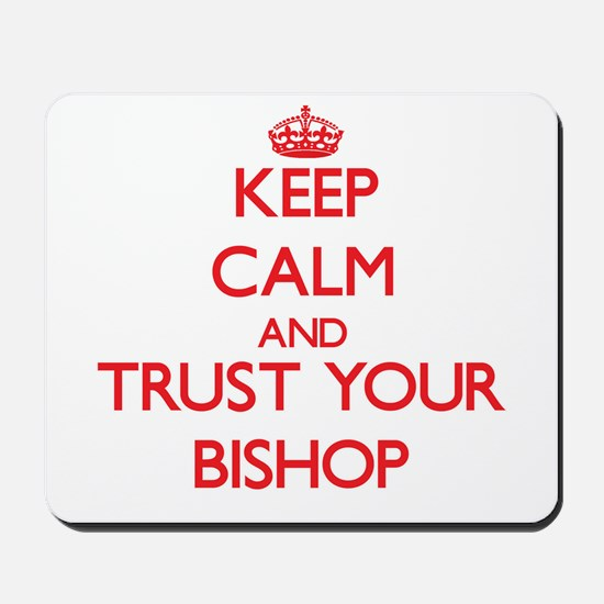 Keep Calm and trust your Bishop Mousepad
